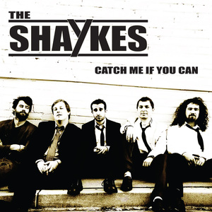 The Shaykes - Catch Me If You Can