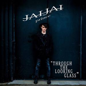 JaiJai Prince - Through the Looking Glass