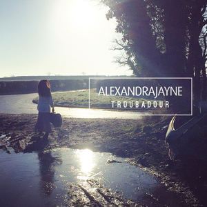 Alexandra Jayne - Troubadour