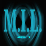 M.I.L. (Made In London) - Arrival 5