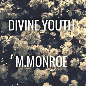 Divine Youth - M.Monroe