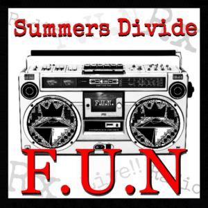 Summers Divide - F.U.N