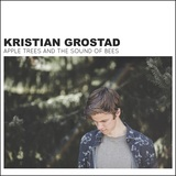 Kristian Grostad - Apple Trees and the Sound of Bees