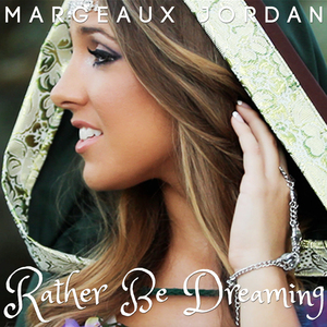 Margeaux Jordan - Rather Be Dreaming
