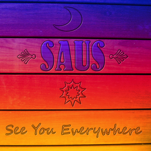 Saus - See You Everywhere