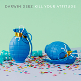 Darwin Deez - Kill Your Attitude