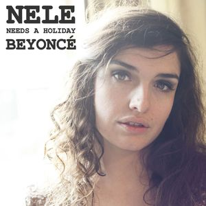 Nele Needs A Holiday - Beyoncé