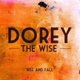 Dorey The Wise - Rise And Fall