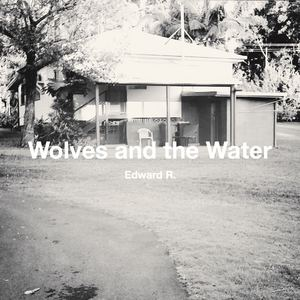 Edward R - Wolves and the Water