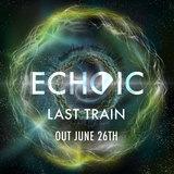 Echoic - Last Train
