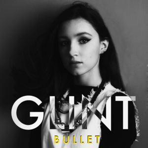 Glint ☼ - Bullet