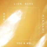 Lion Bark - You and Me
