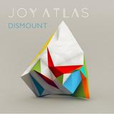 Joy Atlas - Dismount