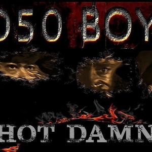 050 Boyz - Hot Damn (radio edit produced by Clinton Place)