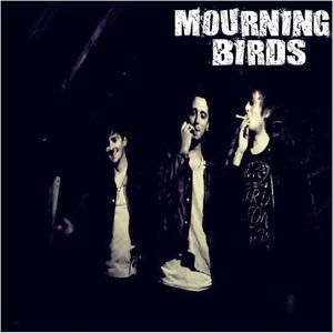 Mourning Birds - The Last Thing (I Need)