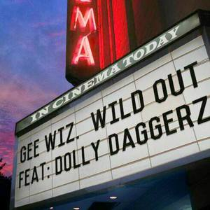 gee wiz - Wild out