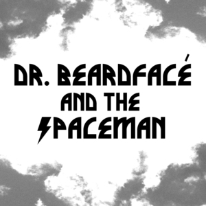 Dr. Beardfacé and the Spaceman - Said the Bishop