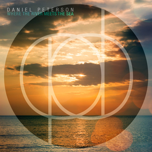 Daniel Peterson - Where The River Meets The Sea