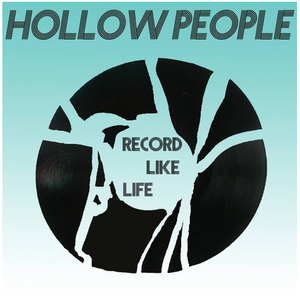 Hollow People - Record Like Life