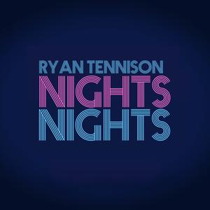 Ryan Tennison - Ryan Tennison-Nights