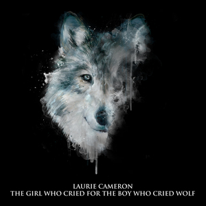 Laurie Cameron - The Girl Who Cried For The Boy Who Cried Wolf