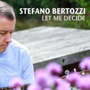 Stefano Bertozzi - Let Me Decide