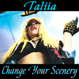 TALIIA - Change Your Scenery