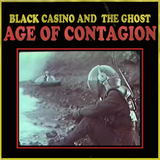 Black Casino and the Ghost - Age of Contagion