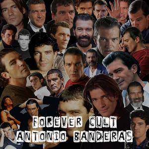 FOREVER CULT - Antonio Banderas
