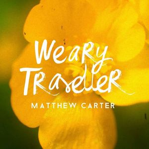 Matthew Carter - Weary Traveller