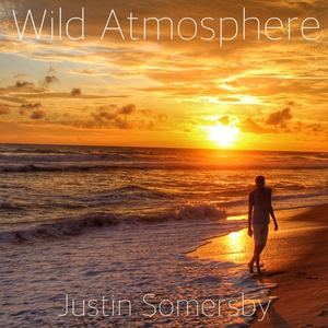 Justin Somersby - Wild Atmosphere