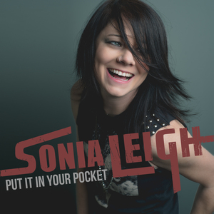 SONIA LEIGH - PUT IT IN YOUR POCKET