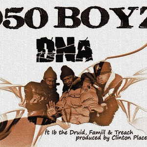 050 Boyz - DNA (radio edit) ft Ib the Druid, Famiil & Treach (produced by Clinton Place)