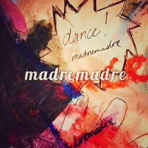 Madremadre - Dance
