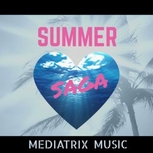 Mediatrix Music - Summer Saga