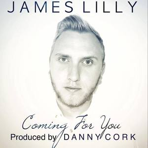 James Lilly - Coming For You