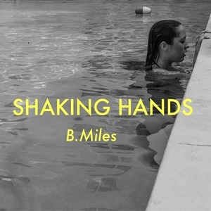 B.Miles - Shaking Hands