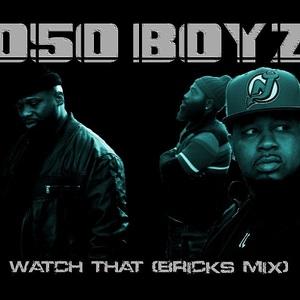 050 Boyz - Watch That (Bricks Mix)