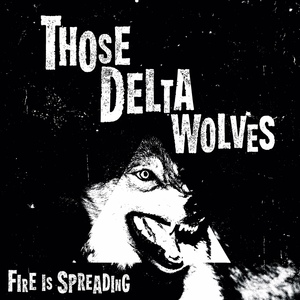 Those Delta Wolves - Hear (The Words)