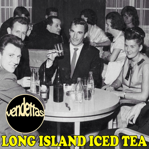 Vendettas - Long Island Iced Tea