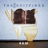 The Spitfires - 4am