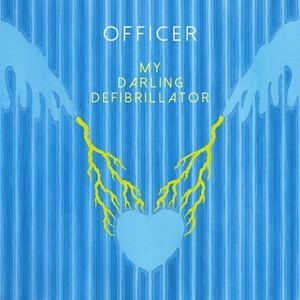 Officer - My Darling Defibrillator