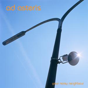Adasteris - Your Noisy Neighbour