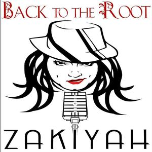 Zakiyah The Queen - Back to the Root