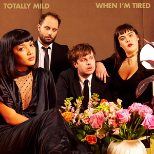 Totally Mild - When I'm Tired