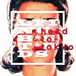 LyingB*st*rds - Head To Tokyo