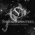 Shadow Hunters  - Into Tomorrow's Yesterday