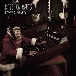 Rats On Rafts - Powder Monkey