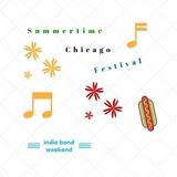 indiebandweekend - Summertime Chicago Festival