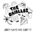 The Orielles - Joey Says We Got It